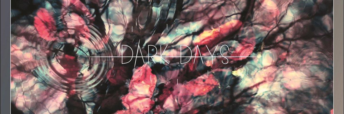 Dark Days - From Dusk To Dawn