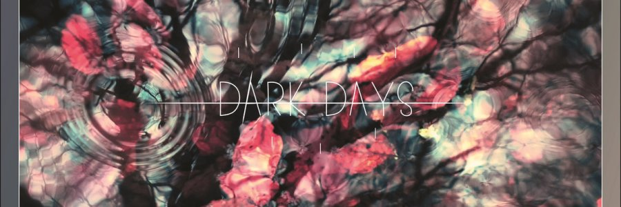 Dark Days - From Dusk To Dawn