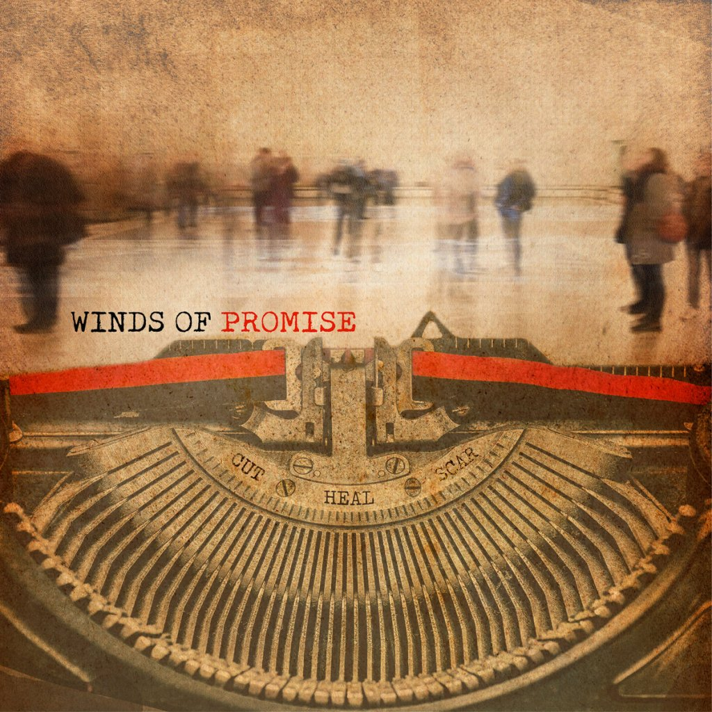Winds Of Promise - Cut. Heal. Scar. LP - Unity Worldwide Records