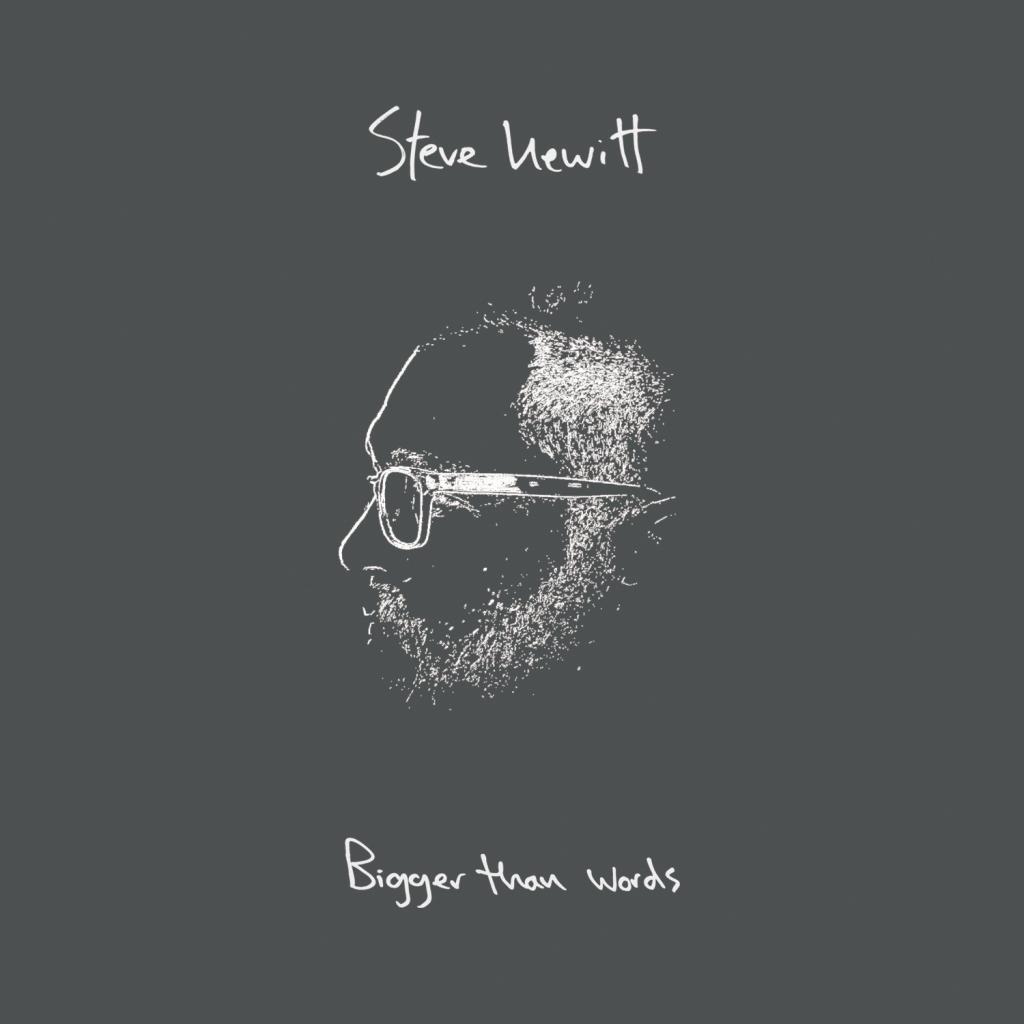 Steve Hewitt - Bigger Than Words CD - Engineer Records