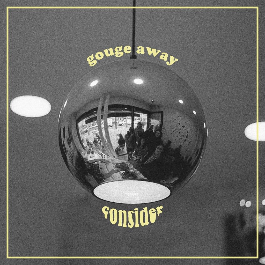 Gouge Away - Consider 7'' - Deathwish Inc