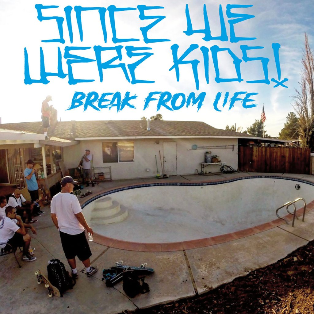 Since We Were Kids - Break From Life LP - Irish Voodoo Records