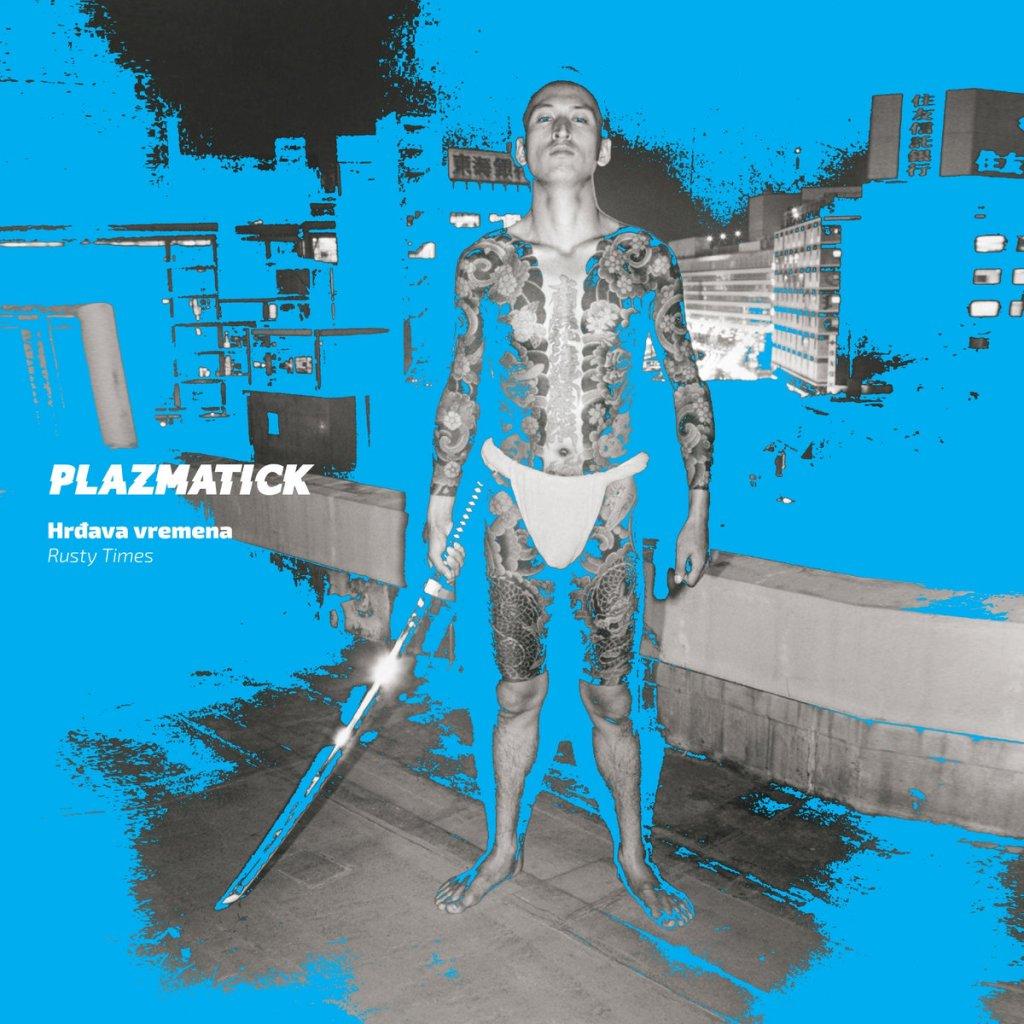 Plazmatick - Hrđava Vremena / Rusty Times LP - PDV Records