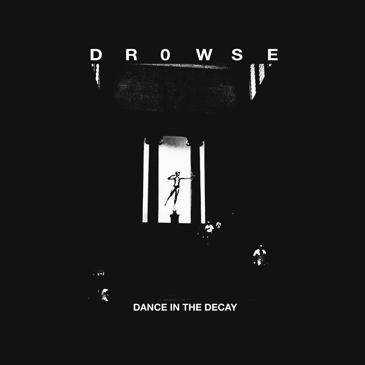 Drowse - Dance In The Decay LP - Sore Ear Records