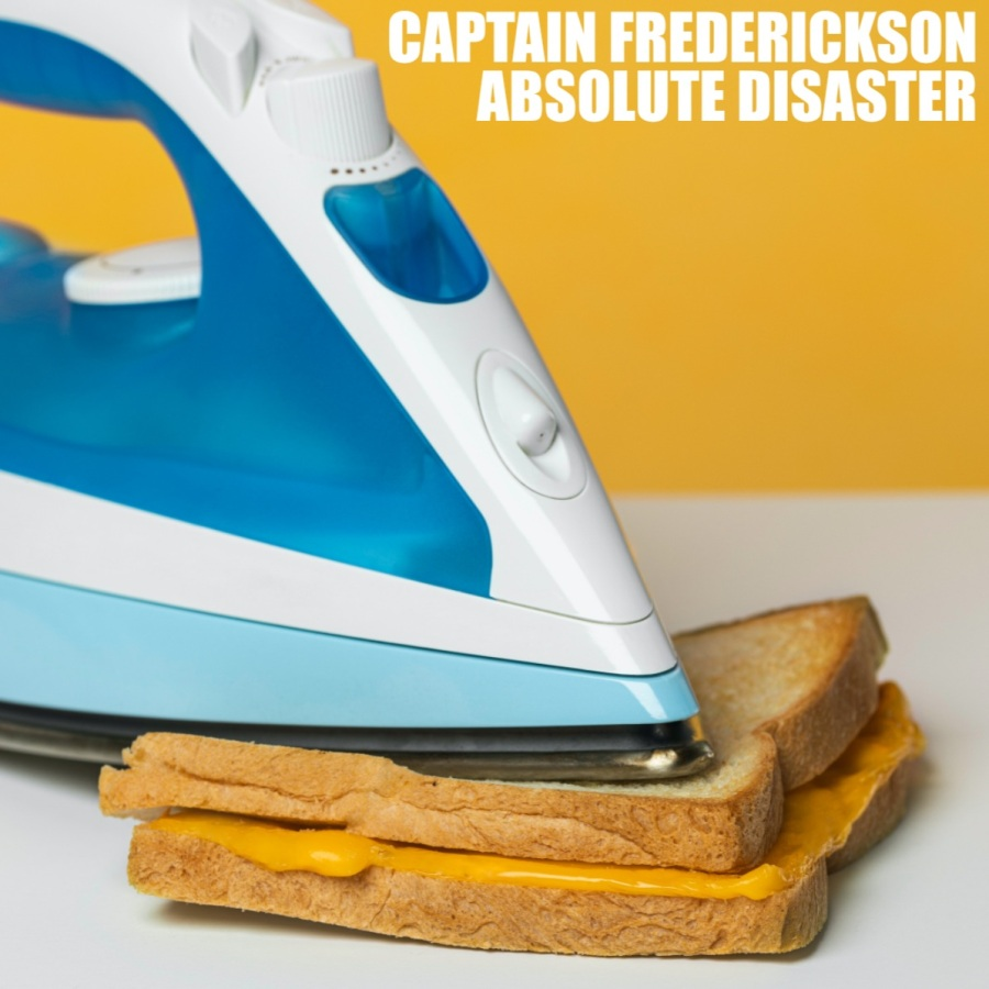 Captain Frederickson - Absolute Disaster