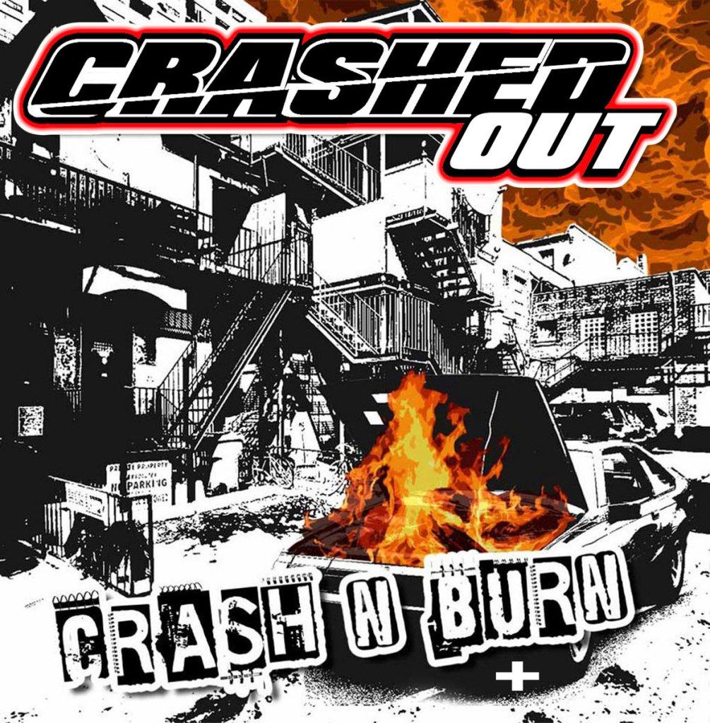 Crashed Out - Crash N Burn CD - I Want It Records