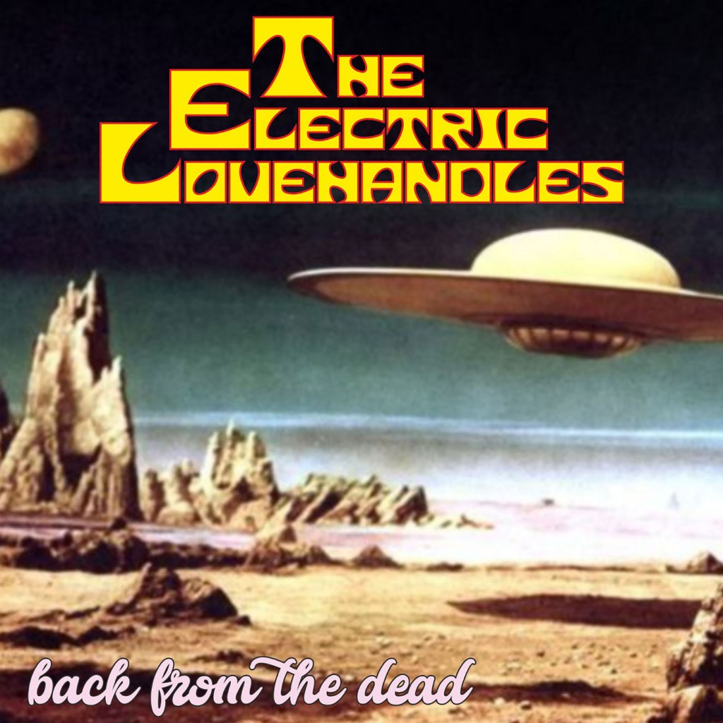 The Electric Lovehandles - Back From The Dead