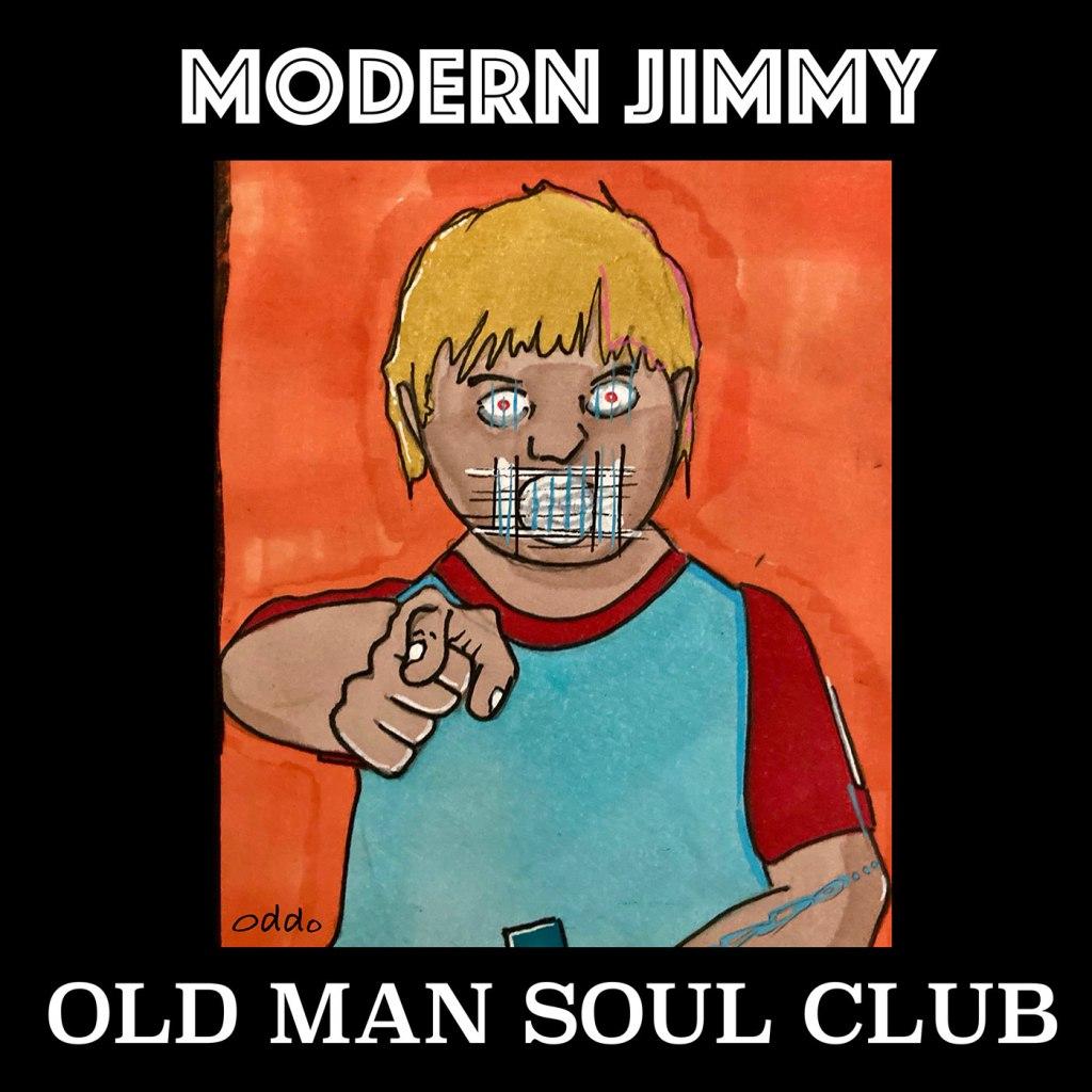 Old Man Soul Club - Modern Jimmy