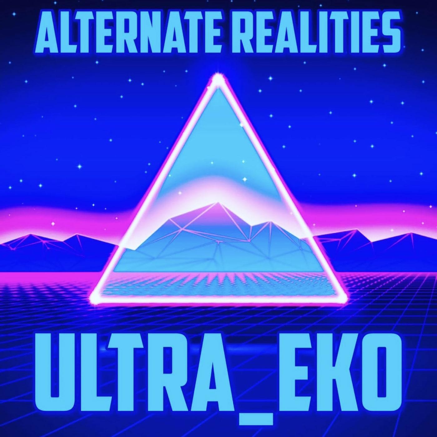 Ultra_Eko - Alternate Realities