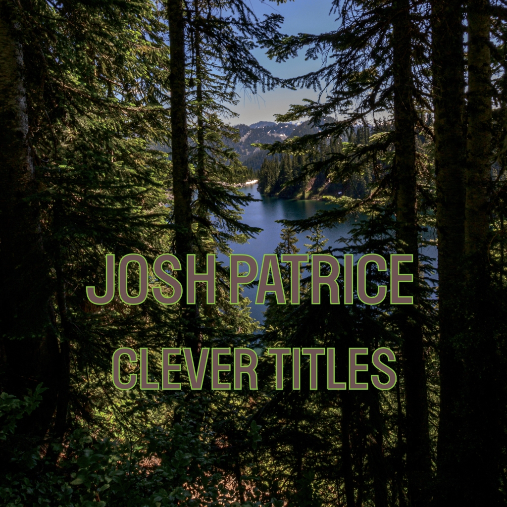 Josh Patrice - Clever Titles