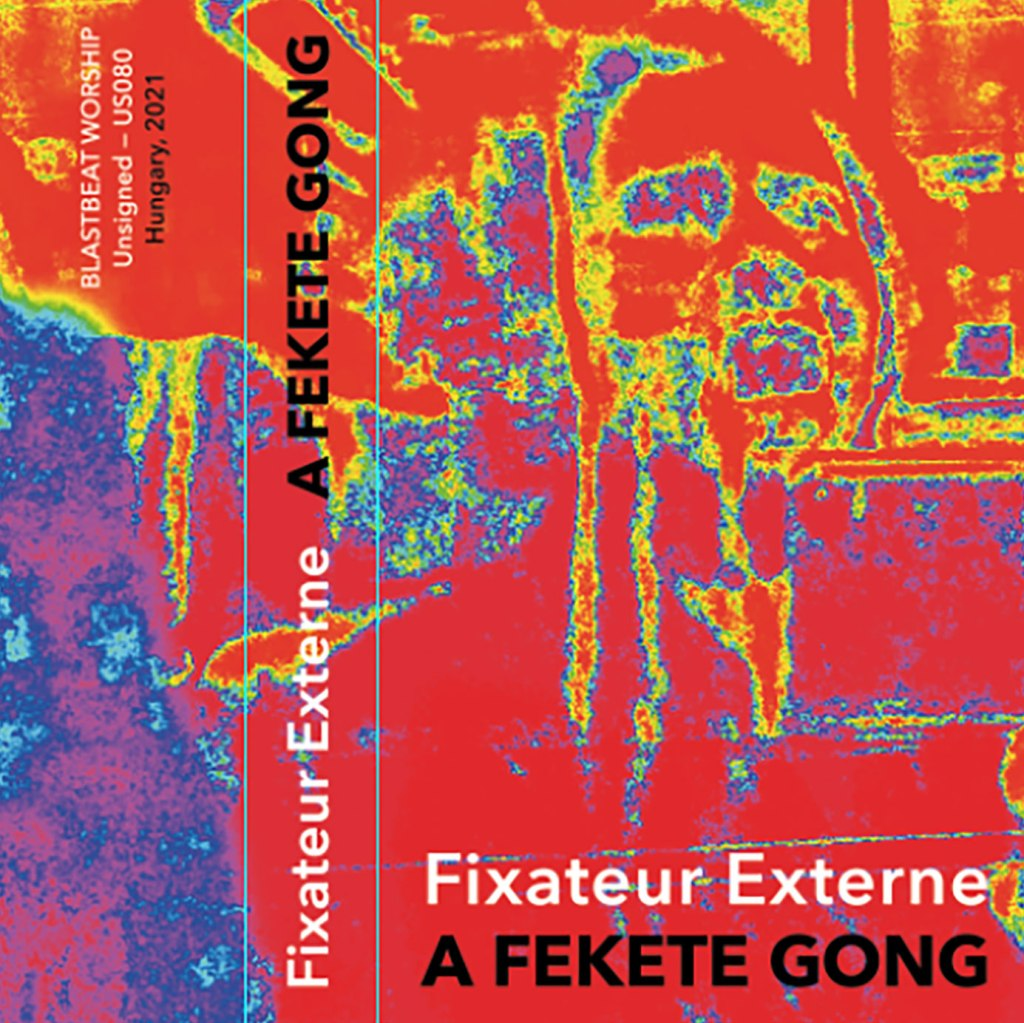 Fixateur Externe - A Fekete Gong CS - Unsigned / Blastbeat Worship
