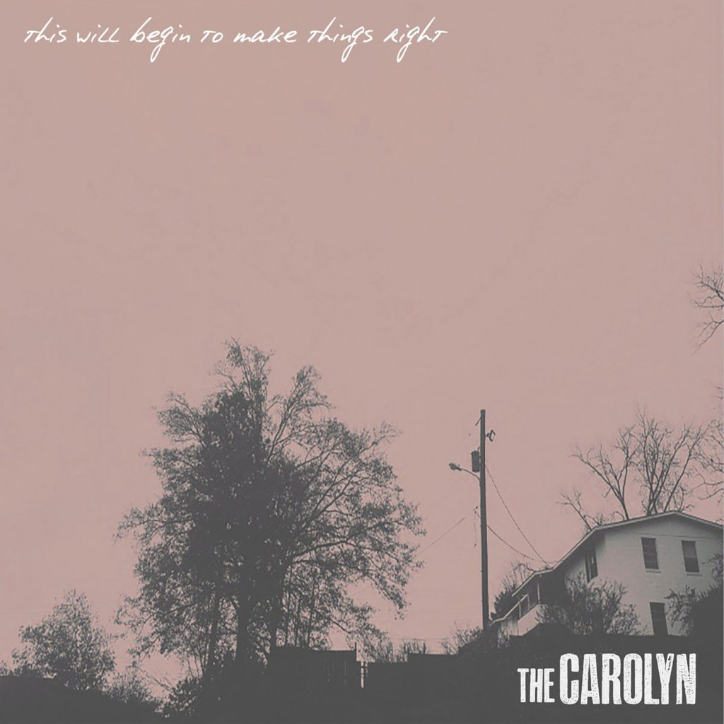 The Carolyn - This Will Begin To Make Things Right LP - 59 X Records