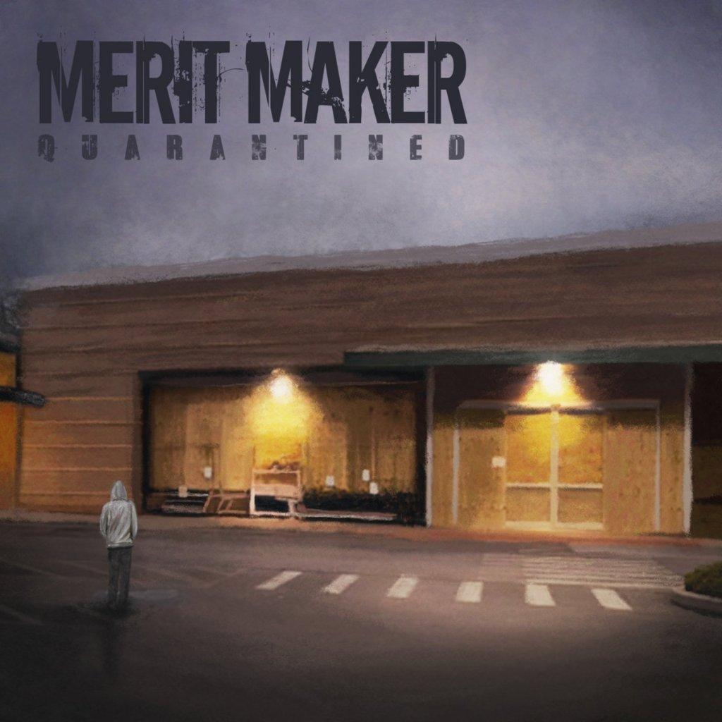 Merit Maker - Quarantined EP
