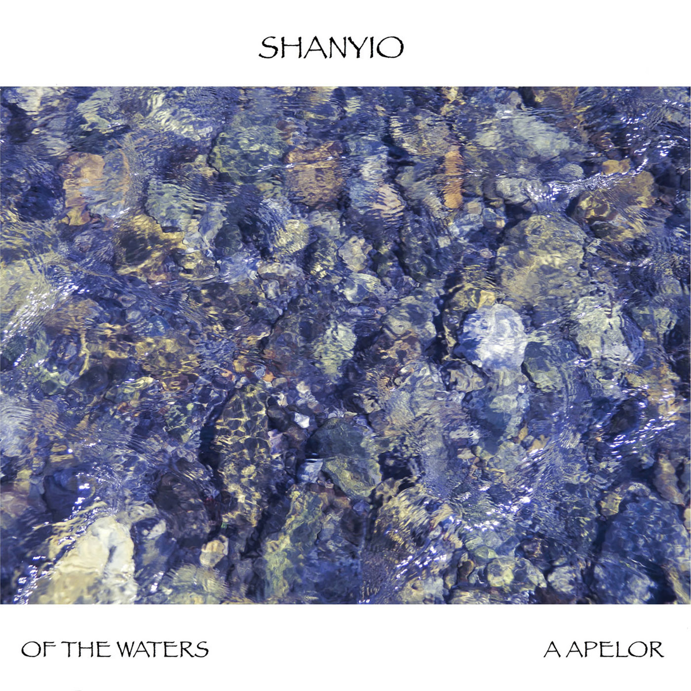 Shanyio - Of The Waters / Apelor CS