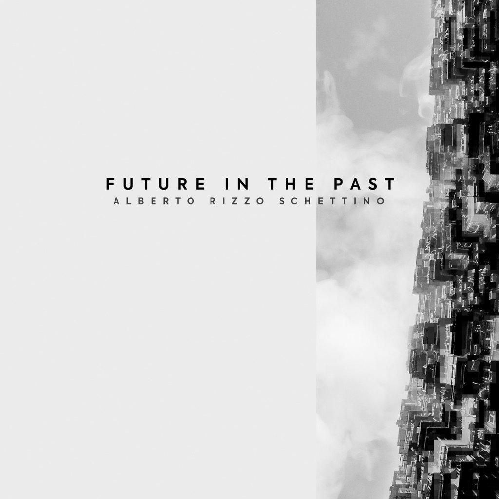 Alberto Rizzo Schettino - Future In The Past