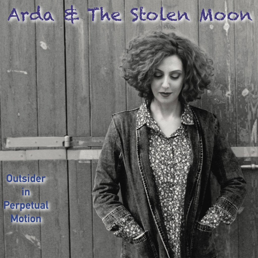 Arda & The Stolen Moon - Outsider In Perpetual Motion