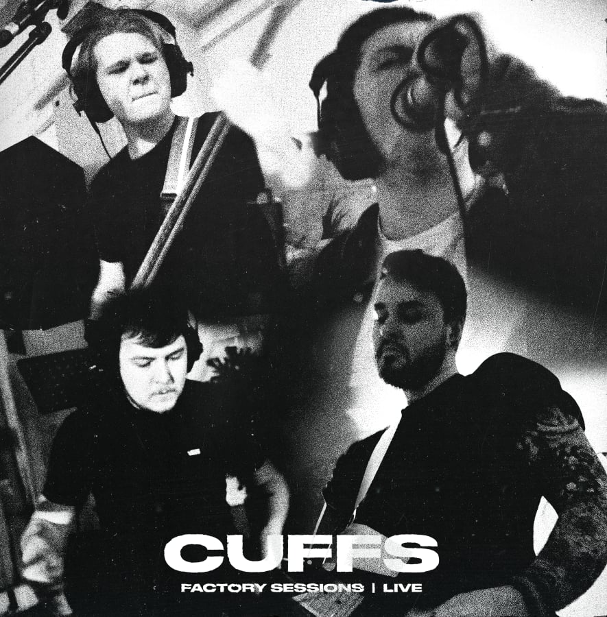 Cuffs - Factory Sessions Live