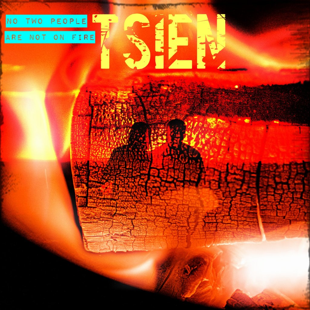 Tsien - No Two People Are Not On Fire