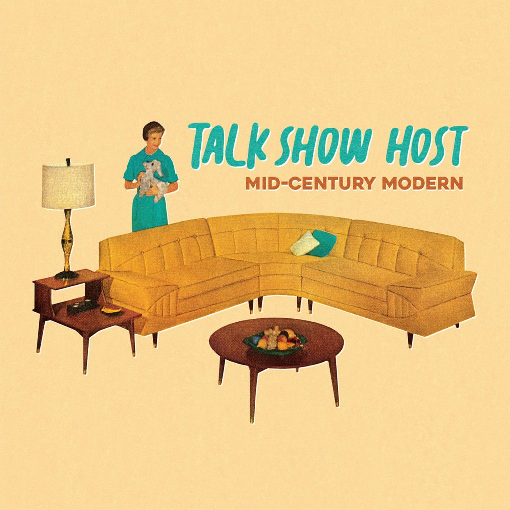 Talk Show Host - Mid-Century Modern LP - Wiretap Records / Disconnect Disconnect Records