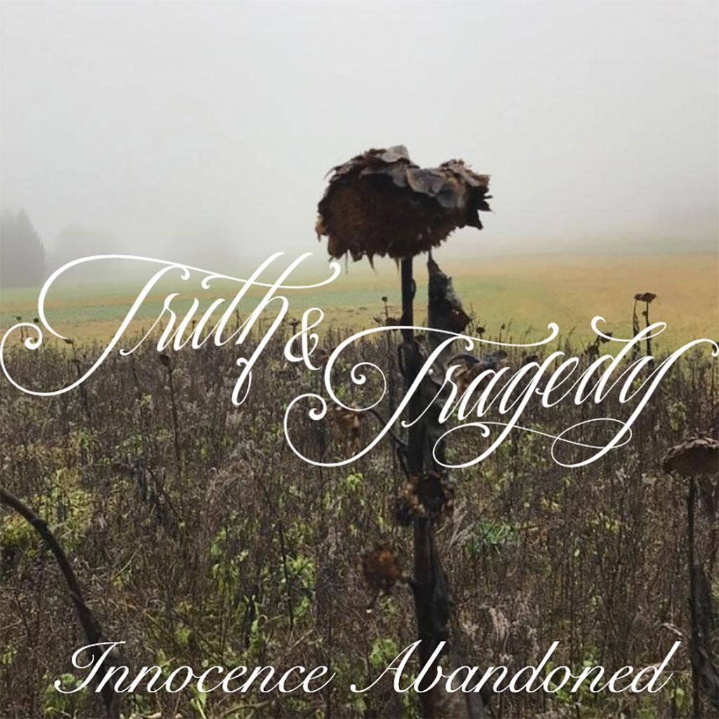 Truth & Tragedy - Innocence Abandoned CD