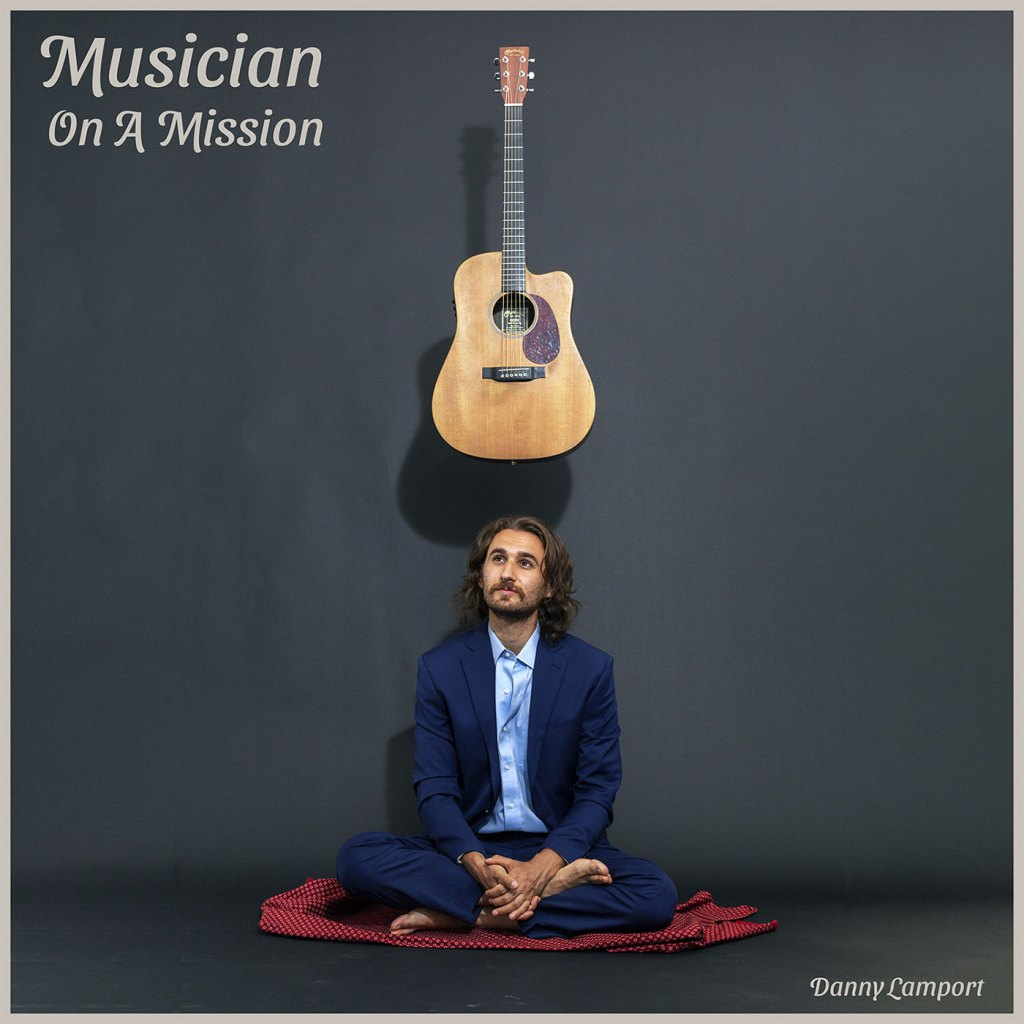 Danny Lamport - Musician On A Mission