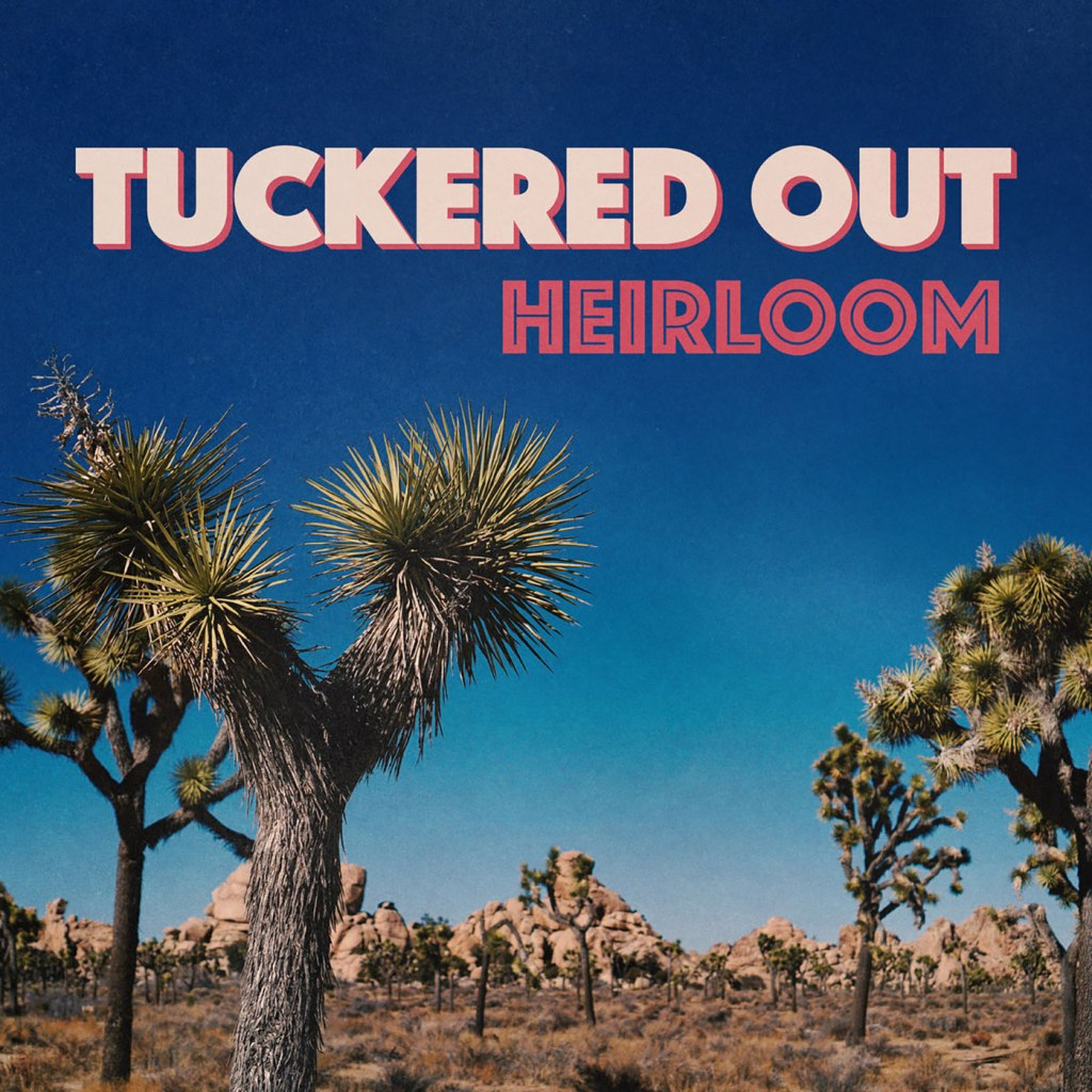 Tuckered Out - Heirloom