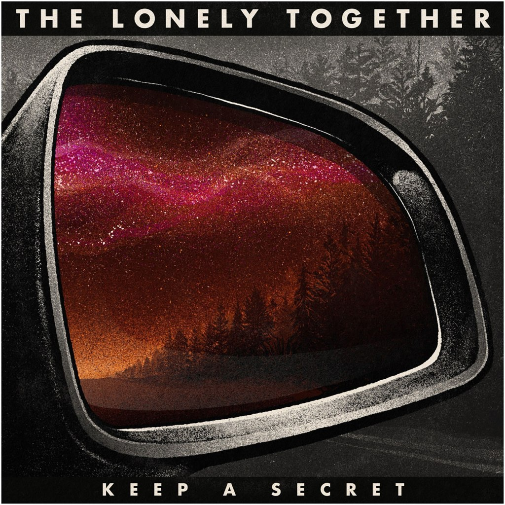 The Lonely Together - Keep A Secret