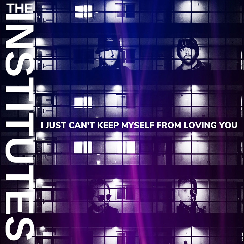 The Institutes - I Just Can't Keep Myself From Loving You