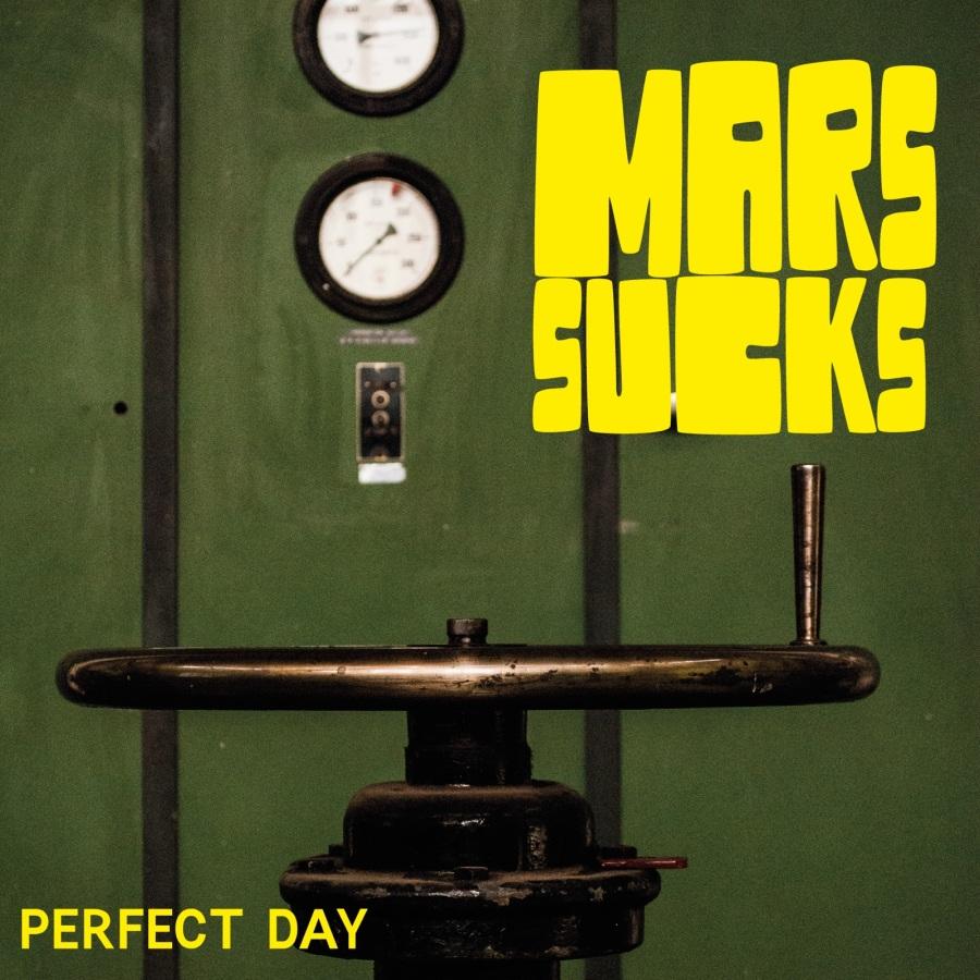 Mars Sucks - Perfect Day