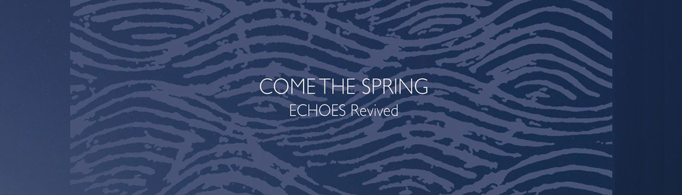 Come The Spring - Echoes Revived CD - Engineer Records