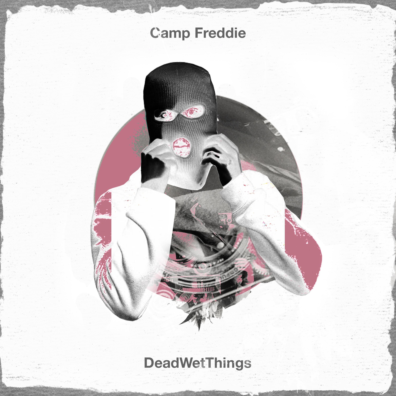 Dead Wet Things - Camp Eddie