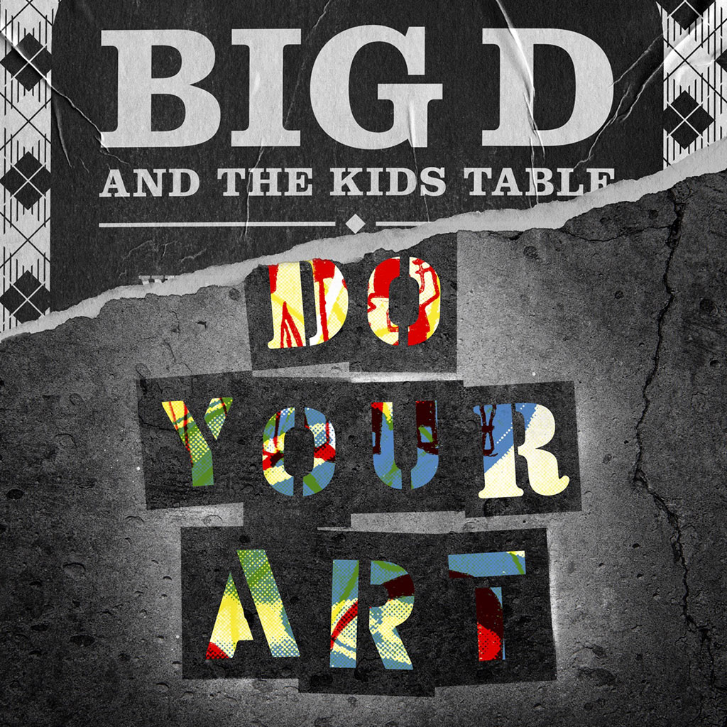Big D And The Kids Table - Do Your Art