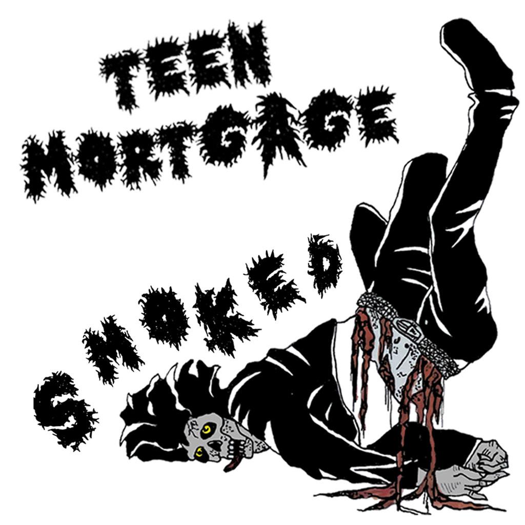 Teen Mortgage - Smoked