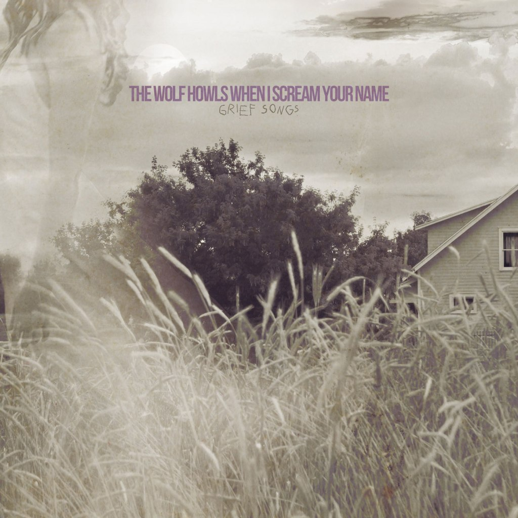 The Wolf Howls When I Scream Your Name - Grief Songs CD - Engineer Records