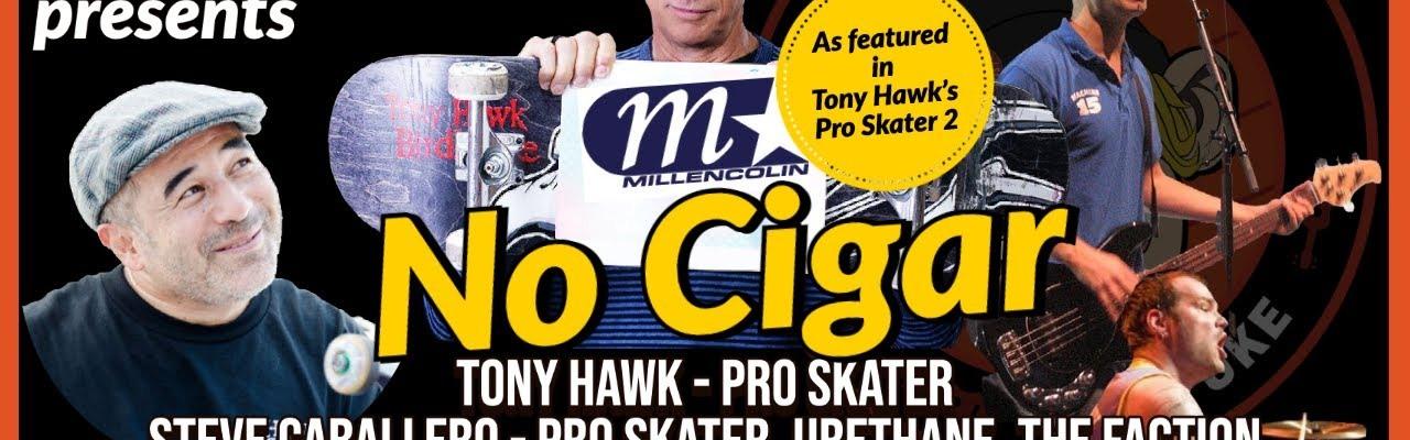 Mikey And His Uke Presents No Cigar With Tony Hawk, Steve Caballero, Darrin Pfeiffer, and Nikola Sarcevic