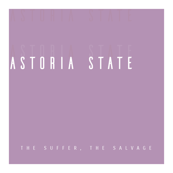 Astoria State - The Suffer, The Salvage EP